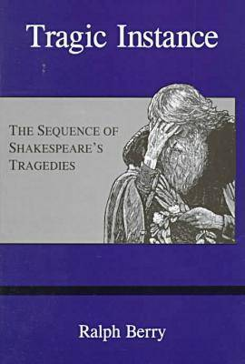Tragic Insistance: The Sequence of Shakespeare's Tragedies
