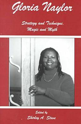 Gloria Naylor: Strategy and Technique, Magic and Myth