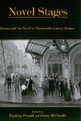 Novel Stages: Drama and the Novel in Nineteenth-century France