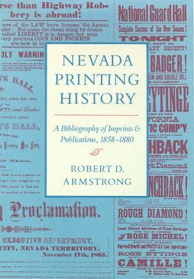 Nevada Printing History: A Bibliography of Imprints and Publications