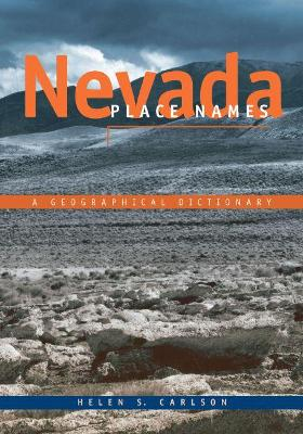Nevada Place Names: A Geographical Dictionary