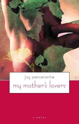 My Mother's Lovers: A Novel
