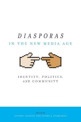 Diasporas in the New Media Age: Identity, Politics, and Community