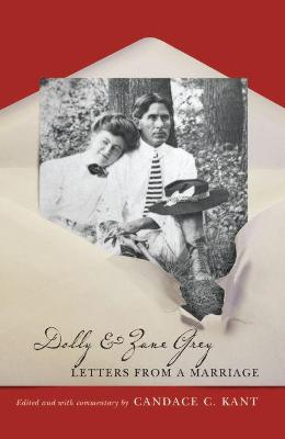 Dolly and Zane Grey: Letters from a Marriage