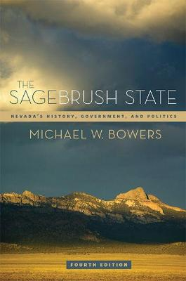 The Sagebrush State: Nevada's History, Government and Politics
