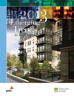 Emerging Trends in Real Estate 2013: 2013