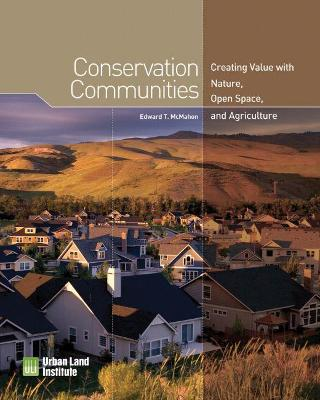 Conservation Communities: Creating Value with Nature, Open Space, and Agriculture