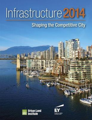 Infrastructure 2014: Shaping the Competitive City