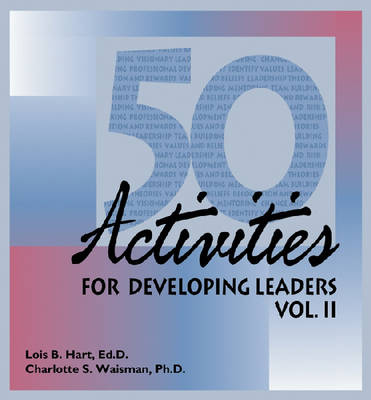 50 Activities for Developing Leaders: v. 2