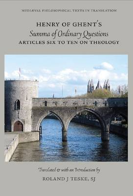 Henry of Ghent's 'Summa of Ordinary Questions': Articles Six to Ten on Theology