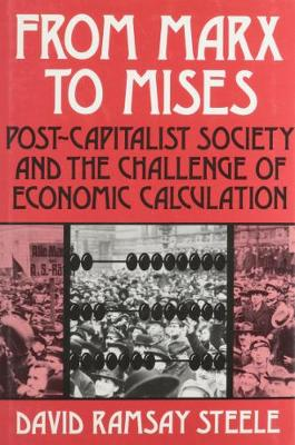 From Marx to Mises: Post Capitalist Society and the Challenge of Ecomic Calculation