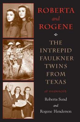 Roberta and Rogene: The Intrepid Twins from Texas