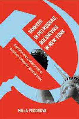 Yankees in Petrograd, Bolsheviks in New York: America and Americans in Russian Literary Perception