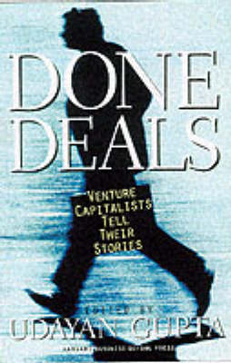 Done Deals: Venture Capitalists Tell Their Stories