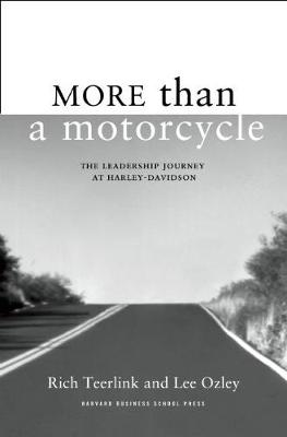 More Than a Motorcycle: The Leadership Journey at Harley-Davidson