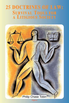 25 Doctrines of Law: Survival Tools for a Litigious Society