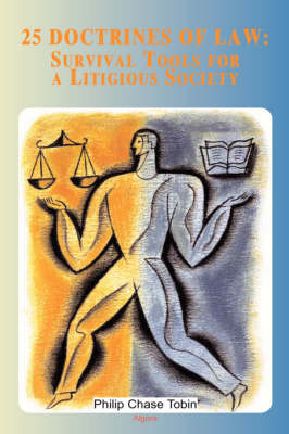 25 Doctrines of Law: Survival Tools for a Litigious Society (HC)