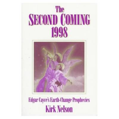 The Second Coming, 1998: Edgar Cayce's Earth-Change Prophecies