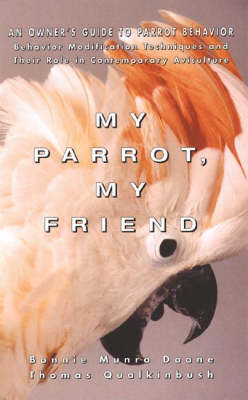 My Parrot My Friend: Owner's Guide to Parrot Behaviour