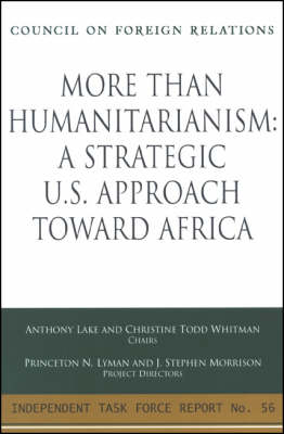More Than Humanitarianism: A Strategic U.S. Approach Toward Africa