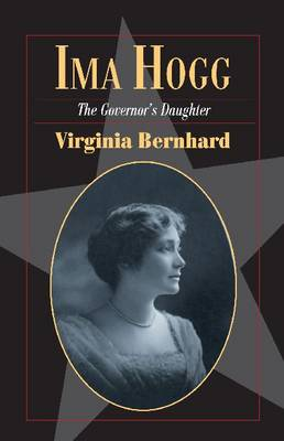 Ima Hogg: The Governor's Daughter