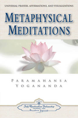 Metaphysical Meditations: Universal Prayers Affirmations and Visualisations