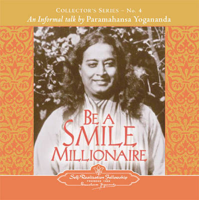 Be a Smile Millionaire: An Informal Talk by Paramahansa Yogananda  Collector's Series No. 4