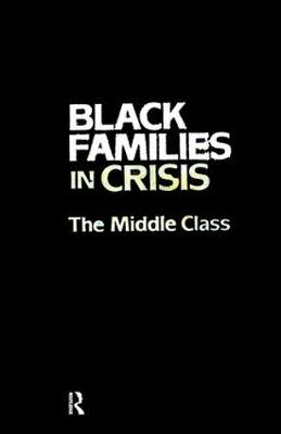 Black Families In Crisis: The Middle Class
