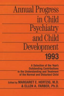 Annual Progress in Child Psychiatry and Child Development 1993