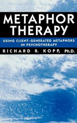 Metaphor Therapy: Using Client-Generated Metaphors in Psychotherapy