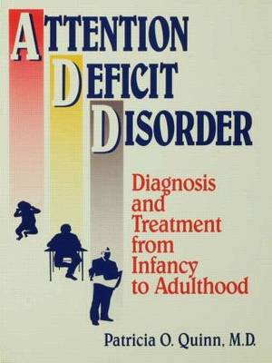 Attention Deficit Disorder: Diagnosis And Treatment From Infancy To Adulthood