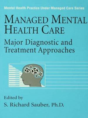 Managed Mental Health Care: Major Diagnostic And Treatment Approaches