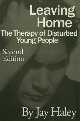 Leaving Home: The Therapy Of Disturbed Young People