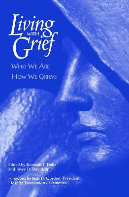 Living With Grief: Who We Are How We Grieve