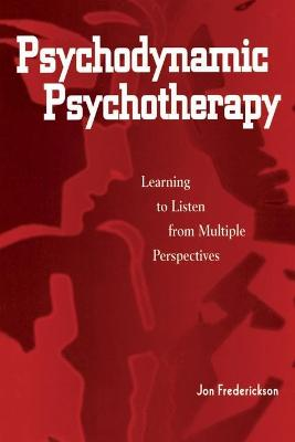 Psychodynamic Psychotherapy: Learning to Listen from Multiple Perspectives