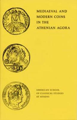 Medieval and Modern Coins in the Athenian Agora