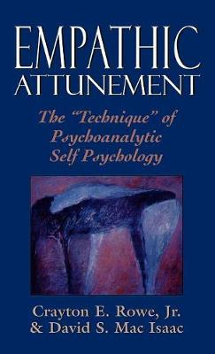 Empathic Attunement: The 'Technique' of Psychoanalytic Self Psychology