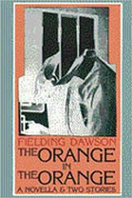 The Orange in the Orange: A Novella and Two Stories