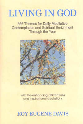 Living in God: 366 Themes for Daily Meditative Contemplation and Spiritual Enrichment Through the Year