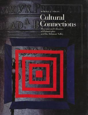 Cultural Connections: Museums and Libraries of the Delaware Valley