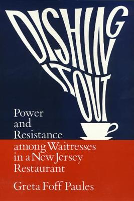 Dishing It Out: Power and Resistance Among Waitresses in a New Jersey Restaurant
