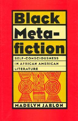 Black Metafiction: Self-consciousness in African American Literature