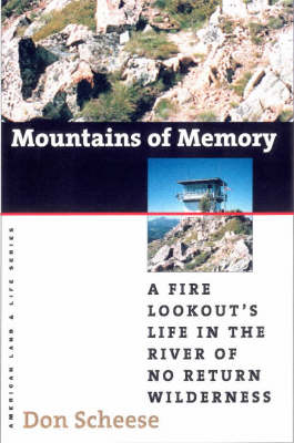 Mountains of Memory: A Fire Lookout's Life in the River of No Return Wilderness