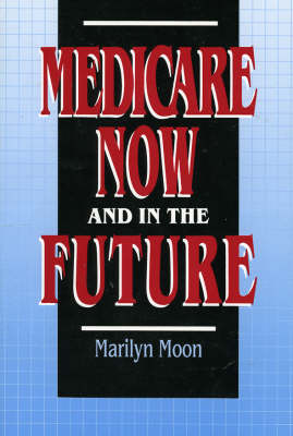 Medicare Now and in the Future