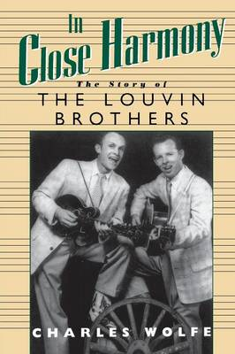 In Close Harmony: The Story of the Louvin Brothers