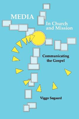 Media in Church and Mission: Communicating the Gospel