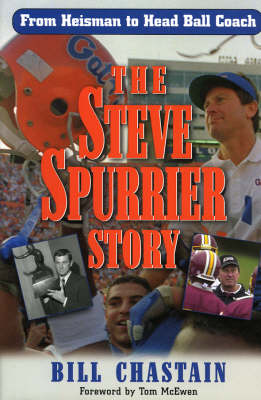 The Steve Spurrier Story: From Heisman to Head Ballcoach