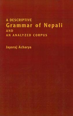 A Descriptive Grammar of Nepali and an Analyzed Corpus