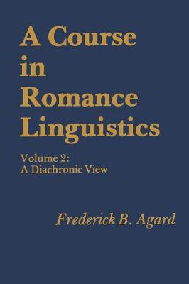 A Course in Romance Linguistics: A Diachronic View, vol. 2