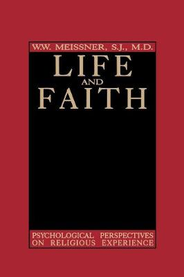 Life and Faith: Psychological Perspectives on Religious Experience